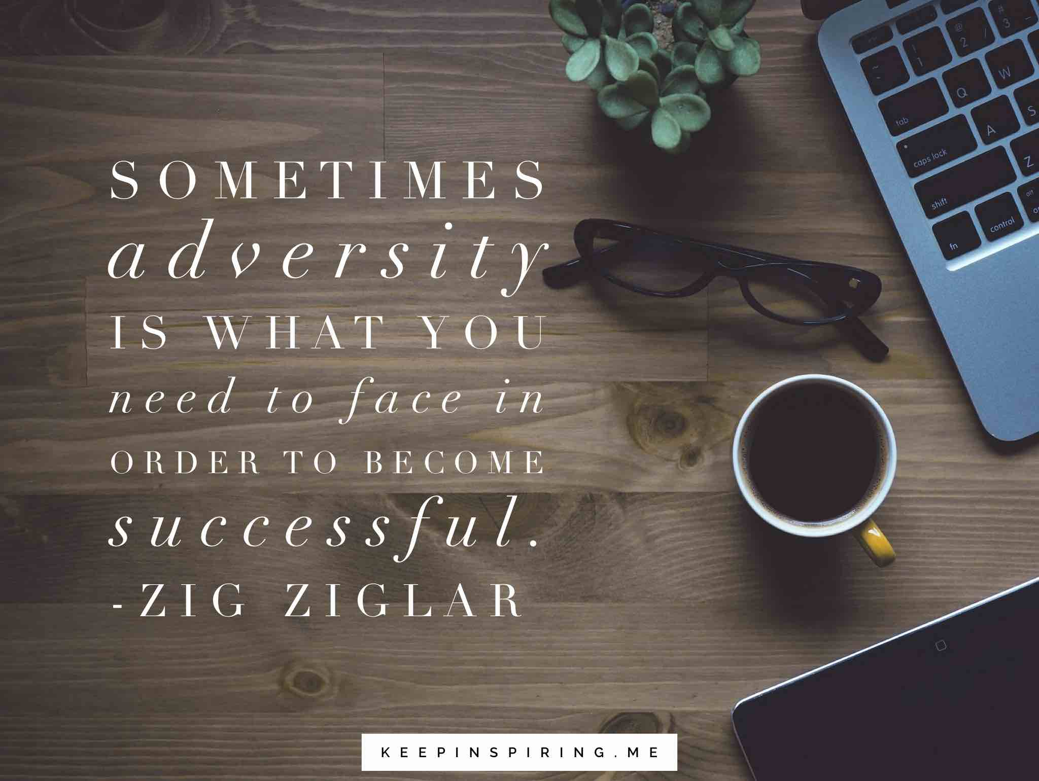overcoming-adversity-Zig Ziglar