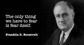 FDR Quote on Fear