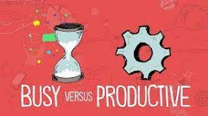 Being busy does not equal productive