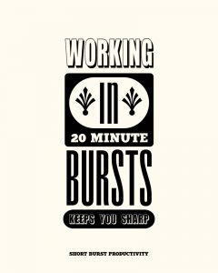 Working in short bursts is more productive